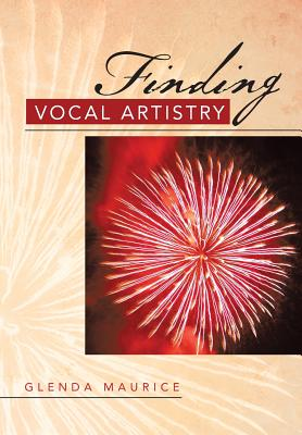Finding Vocal Artistry By Maurice, Glenda
